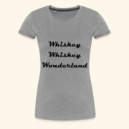 Whiskey - Frauen Premium T-Shirt