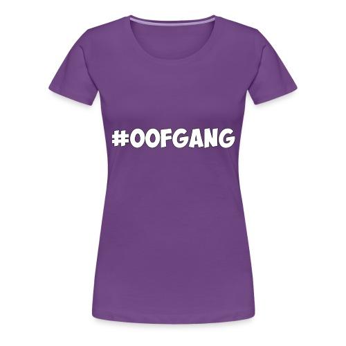 #OOFGANG MERCHANDISE - Women's Premium T-Shirt