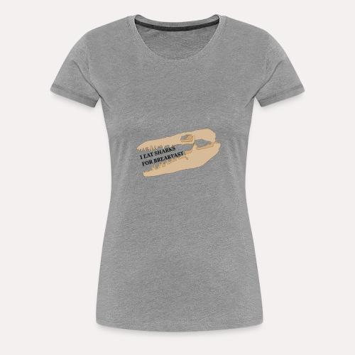I eat sharks for breakfast mosasaur skull design - Women's Premium T-Shirt