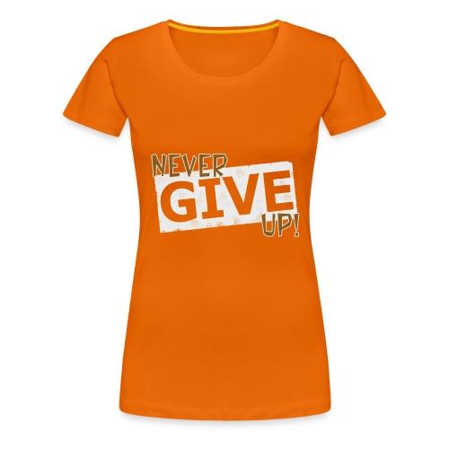 Never Give Up - Naisten premium t-paita