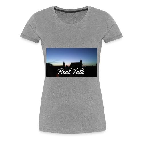 Real Talk - Women's Premium T-Shirt