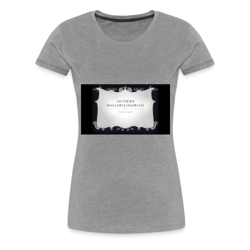 we hit 100 views - Women's Premium T-Shirt