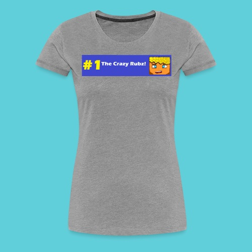 #1 The Crazy Rubz! - Women's Premium T-Shirt