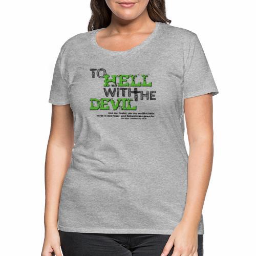 to hell with the devil grün - Frauen Premium T-Shirt