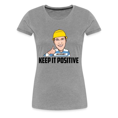 Keep it Positive - Vrouwen Premium T-shirt