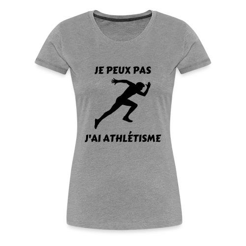 Je peux pas j'ai athlétisme - T-shirt Premium Femme