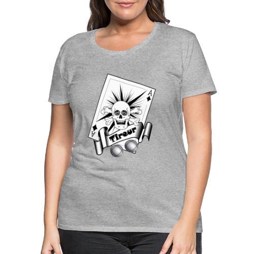 t shirt petanque tireur crane rieur carreau boules - T-shirt Premium Femme