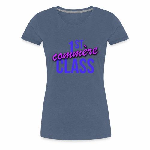 First Commère Class - T-shirt Premium Femme