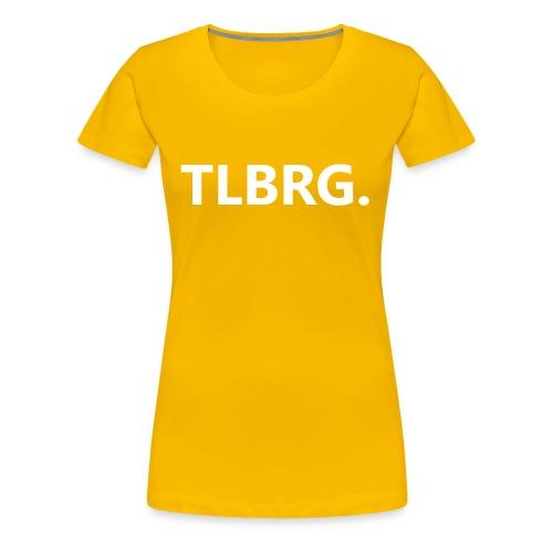 TLBRG - Vrouwen Premium T-shirt