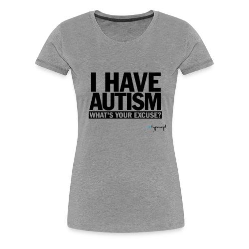 I have autism... (black) - Koszulka damska Premium