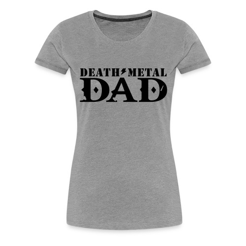 death metal dad - Vrouwen Premium T-shirt