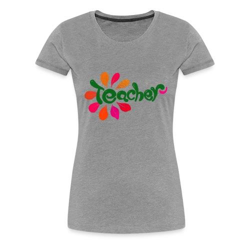 Teacher Flower - Women's Premium T-Shirt