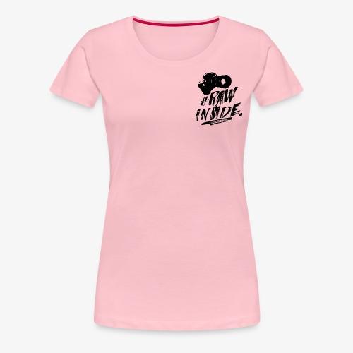 RAW INSIDE - Maglietta Premium da donna