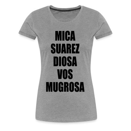 Polo Mica Suarez Diosa Vos Mugrosa - Camiseta premium mujer
