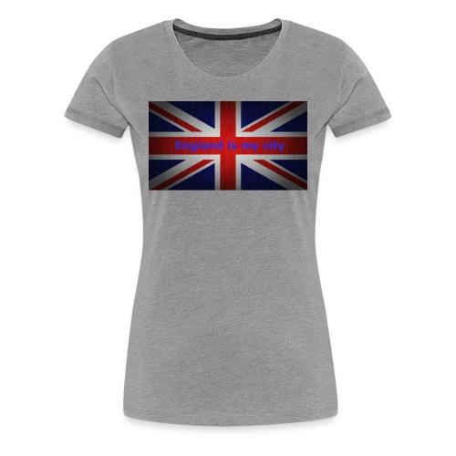 England is my city t shirt - Vrouwen Premium T-shirt