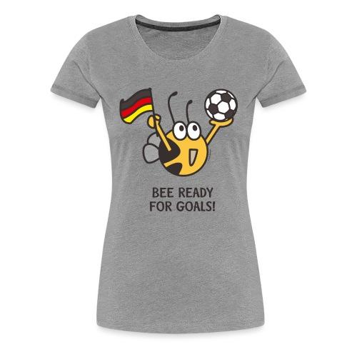 BEE READY FOR GOALS - Frauen Premium T-Shirt