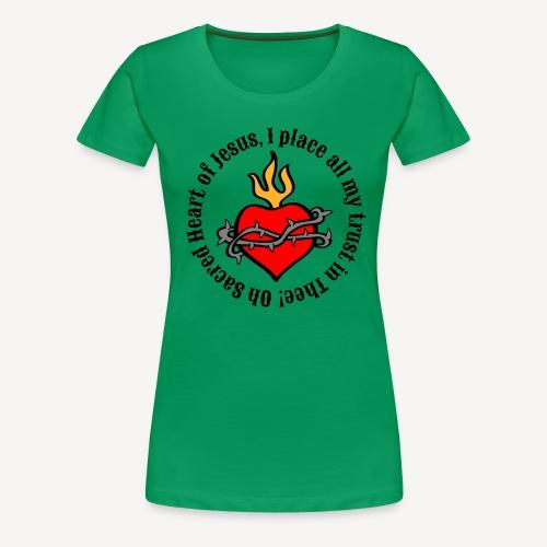 Oh Sacred Heart of Jesus... - Women's Premium T-Shirt