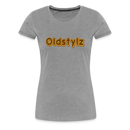 Oldstylz Original - T-shirt Premium Femme