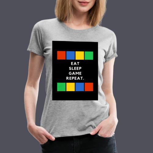 Eat, Sleep, Game, Repeat T-shirt - Women's Premium T-Shirt