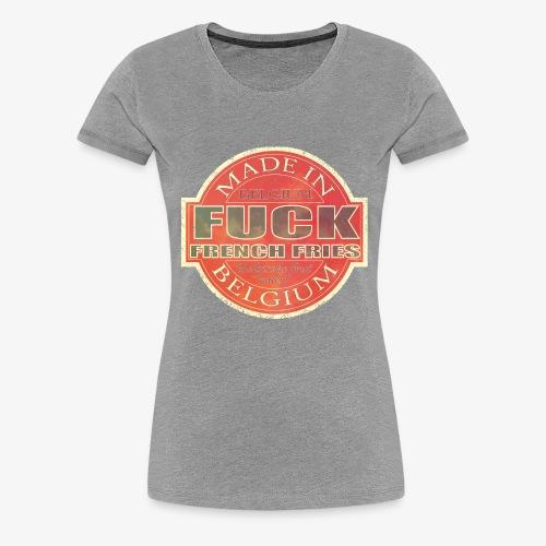 Fuck french fries - Vrouwen Premium T-shirt