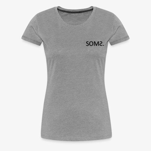 soms. - Vrouwen Premium T-shirt