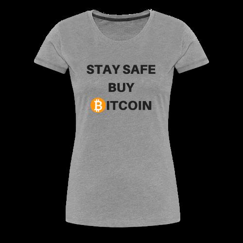 stay safe buy bitcoin - Frauen Premium T-Shirt
