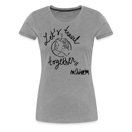 let s travel together - T-shirt Premium Femme