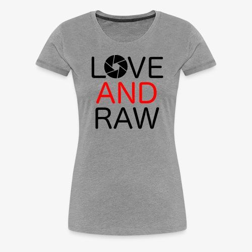 Love Raw - Women's Premium T-Shirt