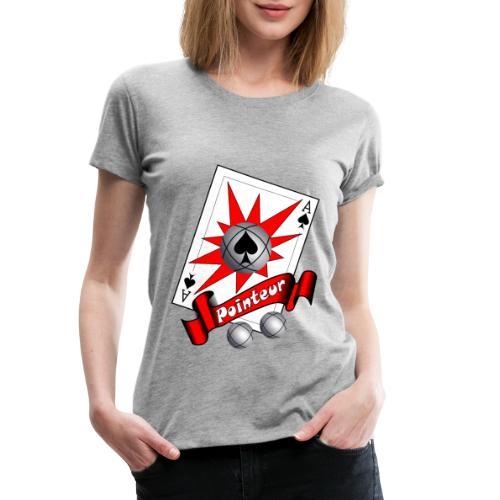 t shirt petanque as des pointeurs boules - T-shirt Premium Femme