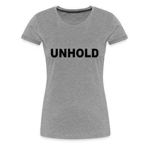 Unhold - Frauen Premium T-Shirt