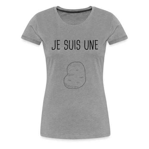 Je suis une patate - T-shirt Premium Femme
