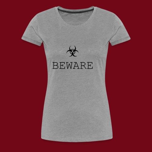 beware - Frauen Premium T-Shirt