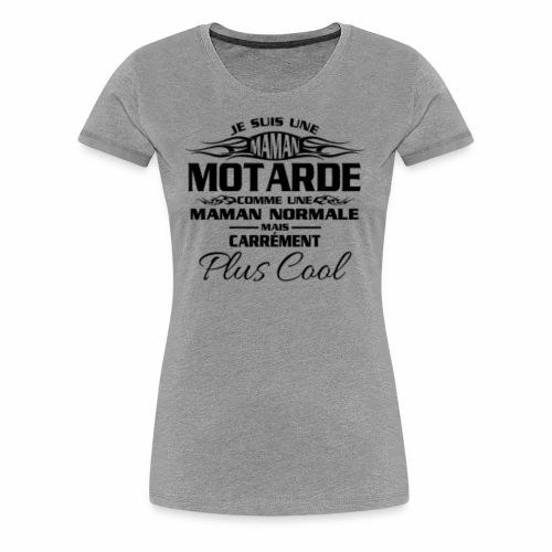 Maman Motardes Mais Carrément Plus Cool - T-shirt Premium Femme