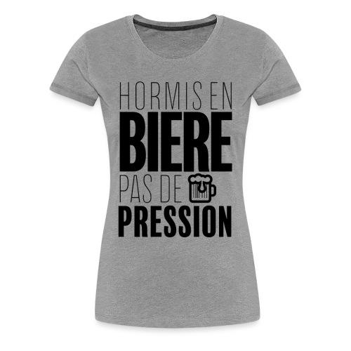 Pas de pression - T-shirt Premium Femme