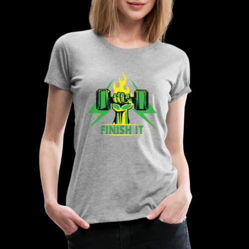 Finish IT - Women's Premium T-Shirt