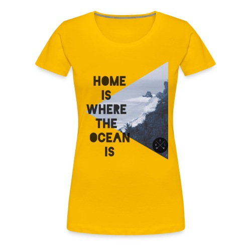 home is - Frauen Premium T-Shirt