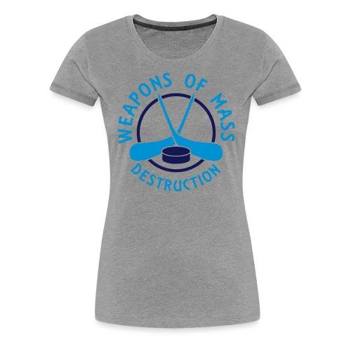 Hockey Weapons of Mass Destruction - Women's Premium T-Shirt