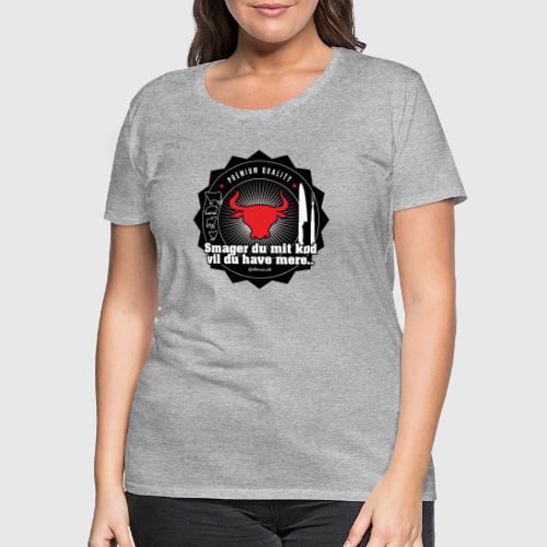 SMAGMITKØD png - Dame premium T-shirt