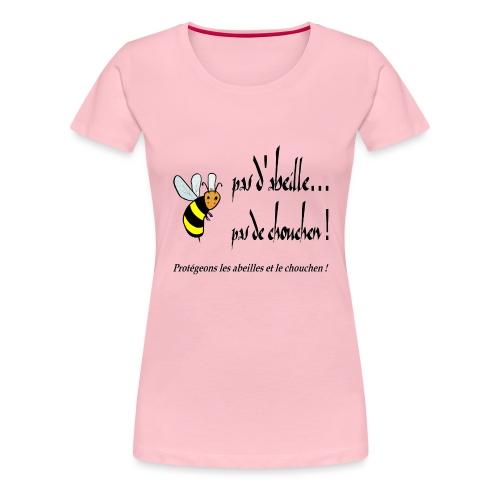 Pas d'abeille, pas de chouchen - T-shirt Premium Femme