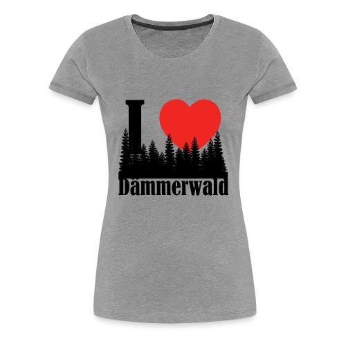 I LOVE DÄMMERWALD - Frauen Premium T-Shirt