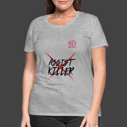 ASSIST KILLER - Frauen Premium T-Shirt