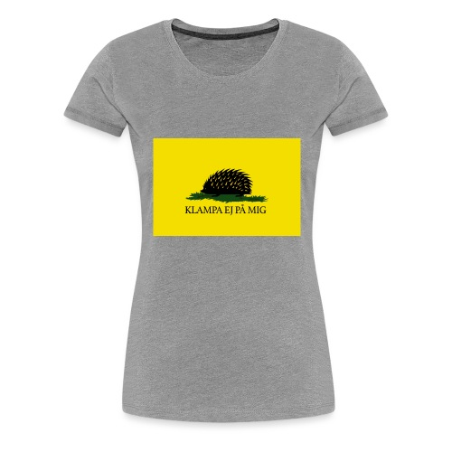 Klampa ej på mig - Premium-T-shirt dam