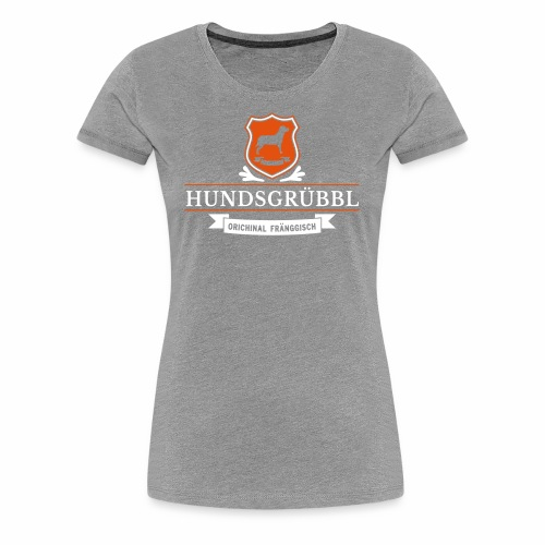 Hundsgruebbl - Frauen Premium T-Shirt