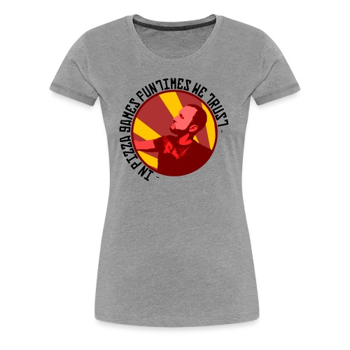 In PGF We Trust - Women's Premium T-Shirt