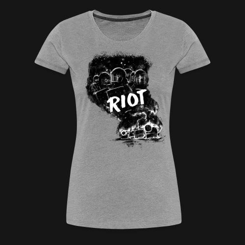 RIOT - Frauen Premium T-Shirt