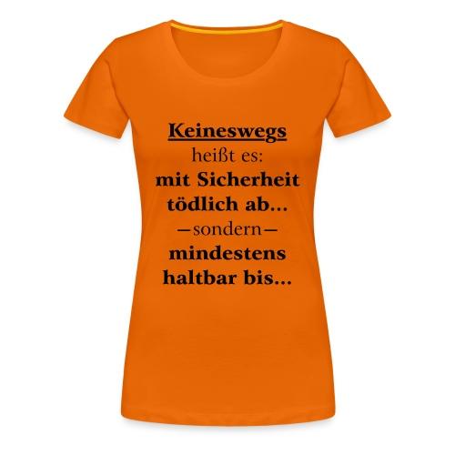 Mindestens haltbar bis - Korrektur - Frauen Premium T-Shirt