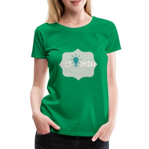 bright - Women's Premium T-Shirt
