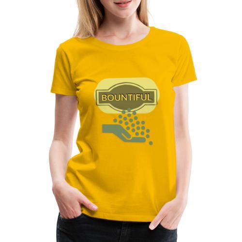 Bountiful - Women's Premium T-Shirt