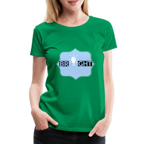 Bright - Women's Premium T-Shirt