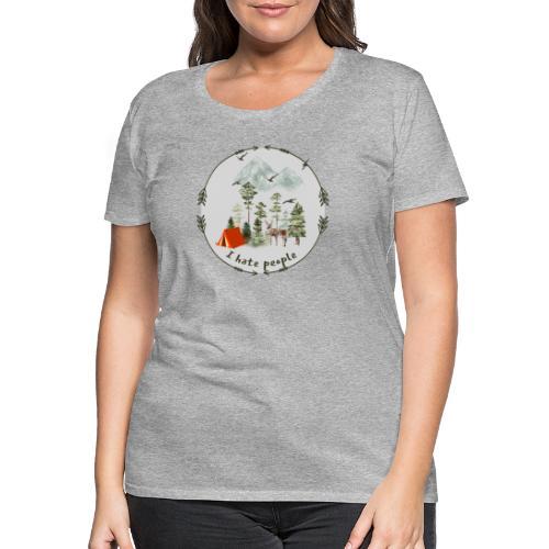 Flott gave til friluftsmenneske - I hate people - Premium T-skjorte for kvinner